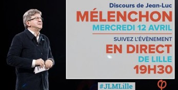 EN DIRECT - MÉLENCHON : Meeting à Lille - #JLMLille